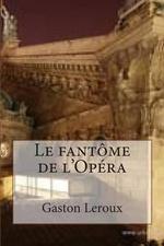 Le Fantome de L'Opera - M. Gaston LeRoux