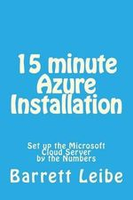 15 Minute Azure Installation : Set Up the Microsoft Cloud Server by the Numbers - Barrett Leibe