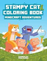 Stampy Cat Coloring Book : Minecraft Adventures - Gameplay Publishing