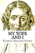 My Wife and I - Harriet Beecher Stowe