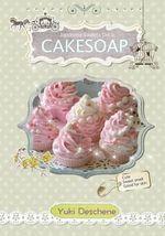 Cake Soap - Yuki Deschene