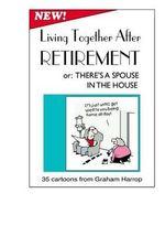 Living Together After Retirement - MR Graham a Harrop
