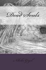 Dead Souls - Nikolai Vasilievich Gogol