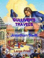 Gulliver's Travels : Low Tide Press Large Print Edition - Jonathan Swift