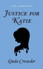 Justice for Katie - Linda Crowder