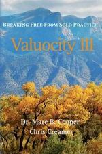 Valuocity III : Breaking Free from Solo Practice - Dr Marc B Cooper