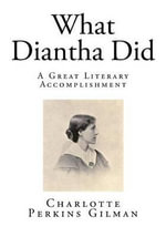 What Diantha Did - Charlotte Perkins Gilman