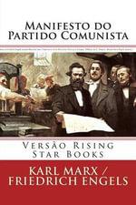 Manifesto Do Partido Comunista : Versao Rising Star Books - Karl Marx