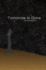 Tomorrow Is Gone - Huw Millward