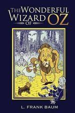 The Wonderful Wizard of Oz - L Frank Baum