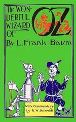 The Wonderful Wizard of Oz : With Commentary by R.W. Schmidt - L Frank Baum