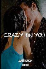 Crazy on You - James Duncan
