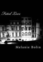 Fated Love - MS Melanie Ann Bolin