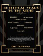 30 Illegal Years to the Strip : The Untold Stories of the Gangsters Who Built the Early Las Vegas Strip - Bill Friedman