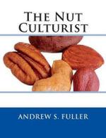 The Nut Culturist - Andrew S Fuller