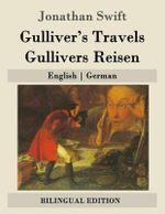 Gulliver's Travels / Gullivers Reisen : English - German - Jonathan Swift