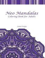 Neo Mandalas : Coloring Book for Adults - Mrs Asma Zergui