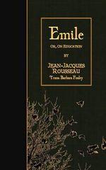Emile : Or, on Education - Jean-Jacques Rousseau