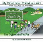 My First Best Friend Is a Girl : A Little Bit Different But Still the Same - Dr J Mauree Hudson