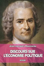 Discours Sur L'Economie Politique - Jean-Jacques Rousseau