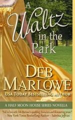 A Waltz in the Park : A Half Moon House Novella - Deb Marlowe