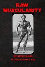 Raw Muscularity - Steve Davis, Drummer