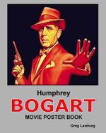 Humphrey Bogart Movie Poster Book - Greg Lenburg