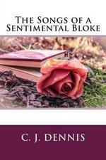 The Songs of a Sentimental Bloke - C J Dennis