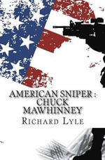 American Sniper : Chuck Mawhinney - Richard Lyle
