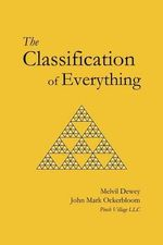 The Classification of Everything - Melvil Dewey