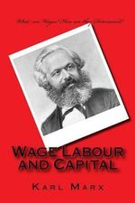 Wage Labour and Capital - Karl Marx