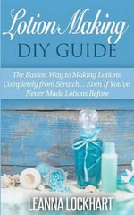 Lotion Making DIY Guide - Leanna Lockhart