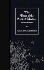 The Rime of the Ancient Mariner : In Seven Parts - Samuel Taylor Coleridge