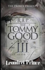 The Tommy Good Story 3 : Life After Death - Leondrei Prince