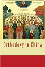 Orthodoxy in China - Victor Selivanovsky