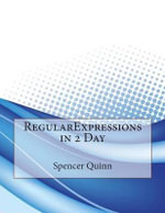 Regularexpressions in 2 Day - Spencer L Quinn