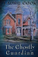 The Ghostly Guardian - Laurie Cook