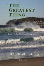 The Greatest Thing : Sequel to the Eleventh Hour - Robbie McCauley