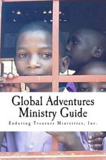 Global Adventures Ministry Guide - Mrs Julie Cox