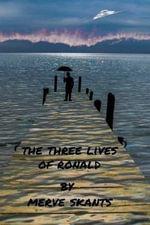 The Three Lives of Ronald - Mark David Stevens