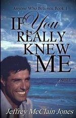 If You Really Knew Me - Jeffrey McClain Jones