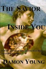 The Savior Inside You : 18 Daily Essays on Hollywood, Self-Help, and Other Illusions - Damon Young