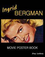 Ingrid Bergman Movie Poster Book - Greg Lenburg