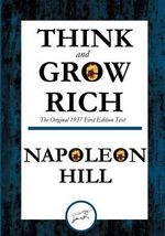 Think and Grow Rich the Original 1937 First Edition Text - Napoleon Hill