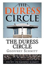 The Duress Circle : Finding Security, Fidelity, and Humanity in a Dangerous World - Dr Geoffrey Schmitt