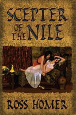 The Scepter of the Nile - Ross G Homer