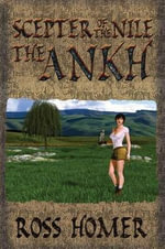 The Scepter of the Nile, Book 2 : The Ankh - Ross G Homer