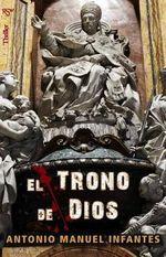 El Trono de Dios : (Solium Dei) - Antonio Manuel Infantes