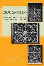 Cinderella : New Translation by Laurent Paul Sueur - Charles Perrault