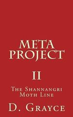 Meta Project : The Shannangri Moth Line - D Grayce
